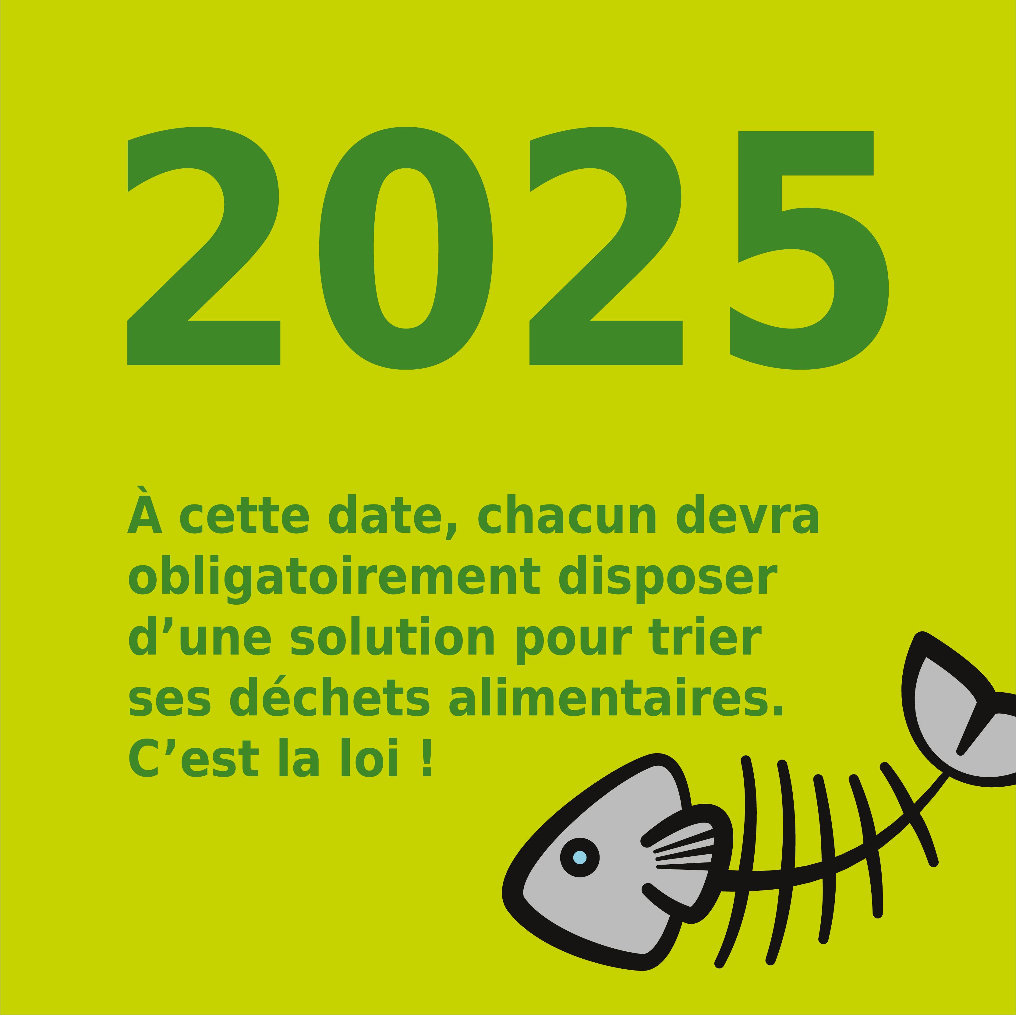 2025 À cette date, chacun devra obligatoirement disposer d'une solution pour trier ses déchets alimentaires. C'est la loi !